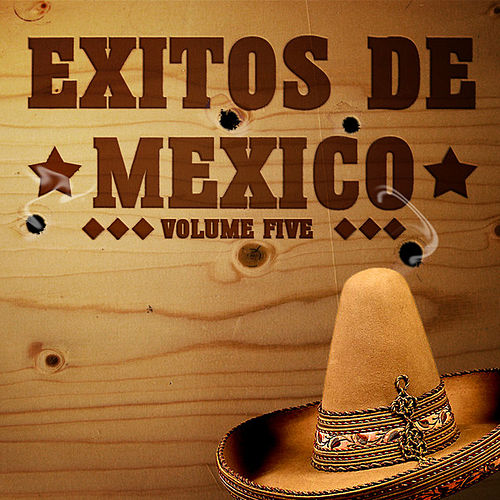 Exitos De Mexico Vol 5 by Various Artists