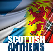 Scottish Anthems by Various Artists