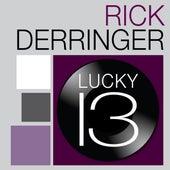 Rick Derringer - Lucky 13 by Rick Derringer