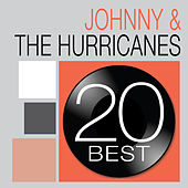 20 Best: Johhny & The Hurricanes by Johnny & The Hurricanes
