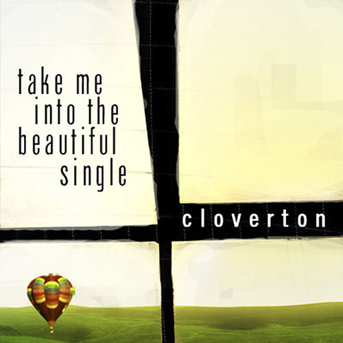 Take Me Into The Beautiful - Single by Cloverton