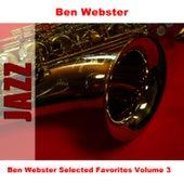Ben Webster Selected Favorites, Vol. 3 von Ben Webster