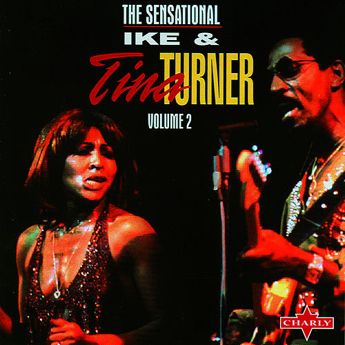 The Sensational Ike & Tina Turner, Vol.2 by Ike and Tina Turner
