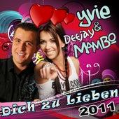 Dich zu lieben 2011 by Yvie
