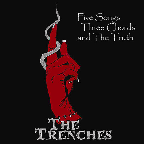 Five Songs Three Chords and the Truth by Trenches