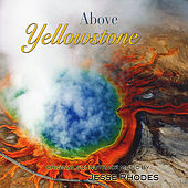 Above Yellowstone (Original Soundtrack) by Jesse Rhodes