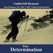 Total Determination, Motivation And Willpower Hypnosis For Inner Strength And Overcoming Procrastination by Anna Thompson