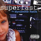 Superfast by Dynamite Hack