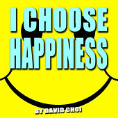 I Choose Happiness - Single by David Choi