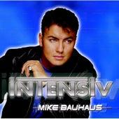 Intensiv by Mike Bauhaus