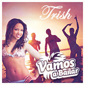 Vamos A Bailar by Trish