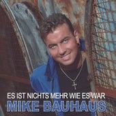Es ist nichts mehr wie es war by Mike Bauhaus