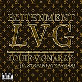 Louie V Gnarly (ft. Stefani Stephens) - Single by Elitenment