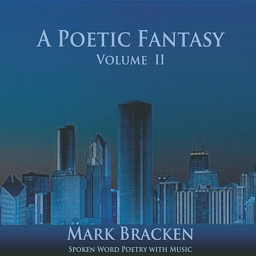 A Poetic Fantasy Volume II by Mark Bracken
