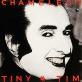 Chameleon by Tiny Tim