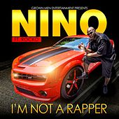 I Ain't No Rapper - Single by Nino