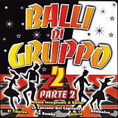 Balli Di Gruppo 2 Part 2 by Various Artists