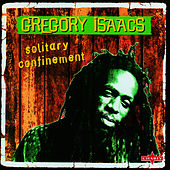Solitary Confinement by Gregory Isaacs