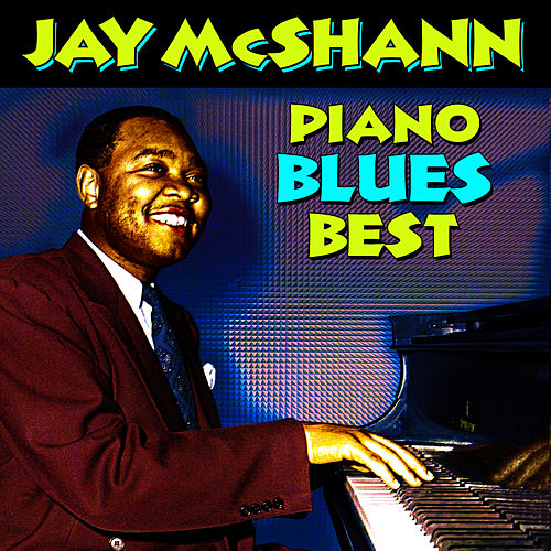 Piano Blues Best by Jay McShann