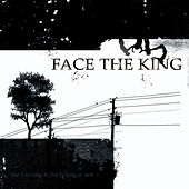 The Burning & The Falling Down by Face The King