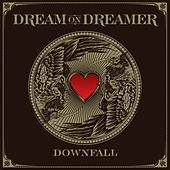 Downfall by Dream On Dreamer