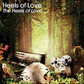 The Heels Of Love by The Heels Of Love