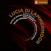 Donizetti: Lucia di Lammermoor by Valery Gergiev