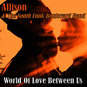 World of Love Between Us by Allison