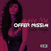 Love Me (feat. Maya) by Offer Nissim
