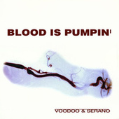 Blood Is Pumping by Voodoo & Serano