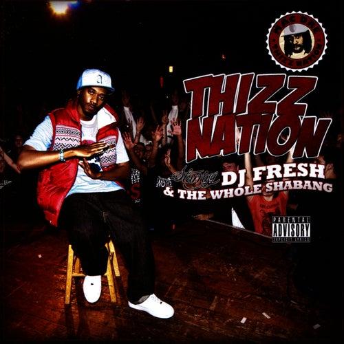 Thizz Nation - DJ Fresh & The Whole Shebang by DJ Fresh