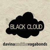 Black Cloud by Davina and The Vagabonds