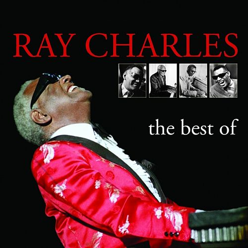 Ray Charles - the Best of by Ray Charles