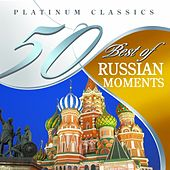 50 Best of Russian Moments (Platinum Classics) by Various Artists