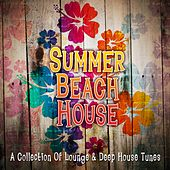 Summer Beach House (A Collection of Lounge & Deep House Tunes) by Various Artists