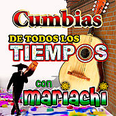 Cumbias de Todos los Tiempos by Mariachi Juvenil de Mexico