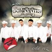 Esta Vez by Dominantes Delnorte