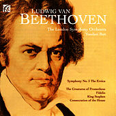 Beethoven: Symphony No. 3, The Creatures of Prometheus, Fidelio, King Stephen, Consecration of the House by London Symphony Orchestra