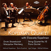 Shostakovich: String Quartet No. 10 - Weinberg: Piano Quintet by Kopelman Quartet