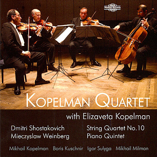 Shostakovich: String Quartet No. 10 - Weinberg: Piano Quintet by Kopelman Quartet