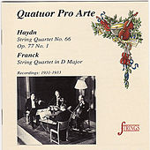 Haydn: String Quartet No. 66, Op. 77 No. 1 - Franck: String Quartet in D Major by Quatuor Pro Arte