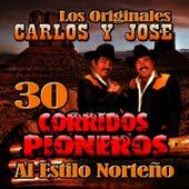 30 Corridos Pioneros Al Estilo Norteño by Carlos Y Jose