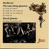 The Late Beethoven's String Quartets by Busch Quartet