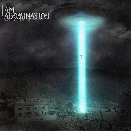 Passion of the Heist - EP by I Am Abomination
