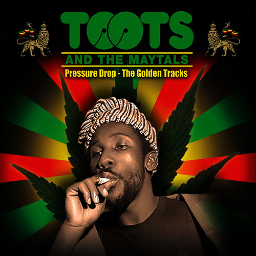 Pressure Drop - The Golden Tracks by Toots and the Maytals