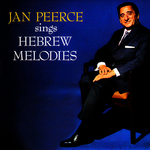 Hebrew Melodies by Jan Peerce
