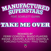 Take Me Over by Manufactured Superstars
