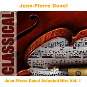 Jean-Pierre Danel Selected Hits Vol. 1 by Jean-Pierre Danel