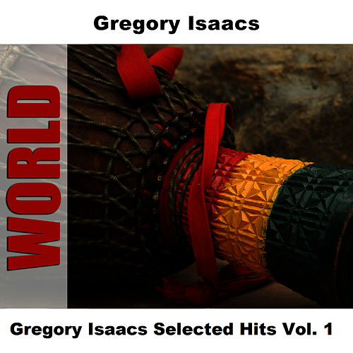 Gregory Isaacs Selected Hits Vol. 1 by Gregory Isaacs