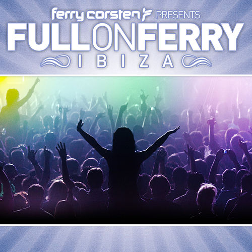 Ferry Corsten presents Full On Ferry by Various Artists